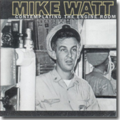 'contemplating the engine room' by mike watt