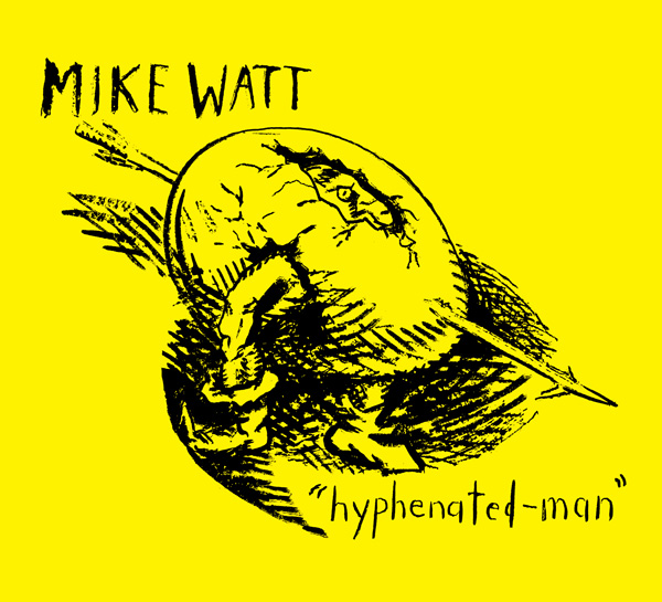 mike watt's 'hyphenated-man' front cover, art by raymond pettibon
